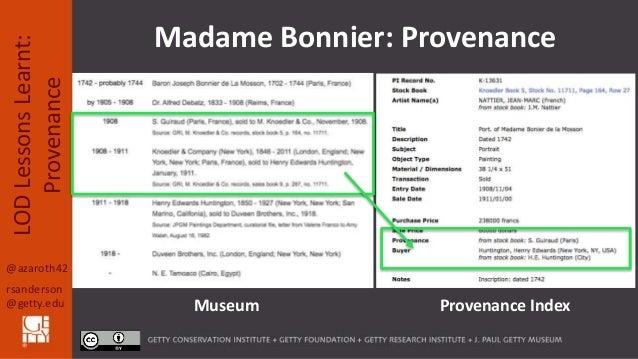 @azaroth42 rsanderson @getty.edu LODLessonsLearnt: Provenance Madame Bonnier: Provenance Museum Provenance Index