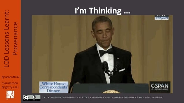 @azaroth42 rsanderson @getty.edu LODLessonsLearnt: Provenance I'm Thinking …