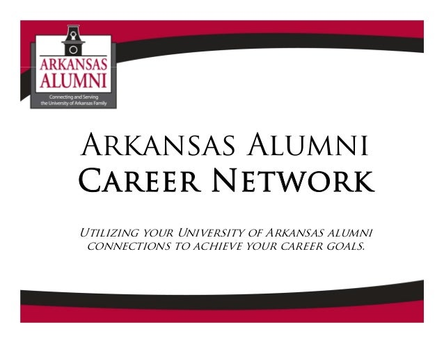 Arkansas Alumni Career Network Utilizing your University of Arkansas alumni connections to achieve your career goals.