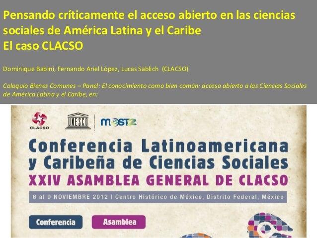 Pensando críticamente el acceso abierto en las cienciassociales de América Latina y el CaribeEl caso CLACSODominique Babin...