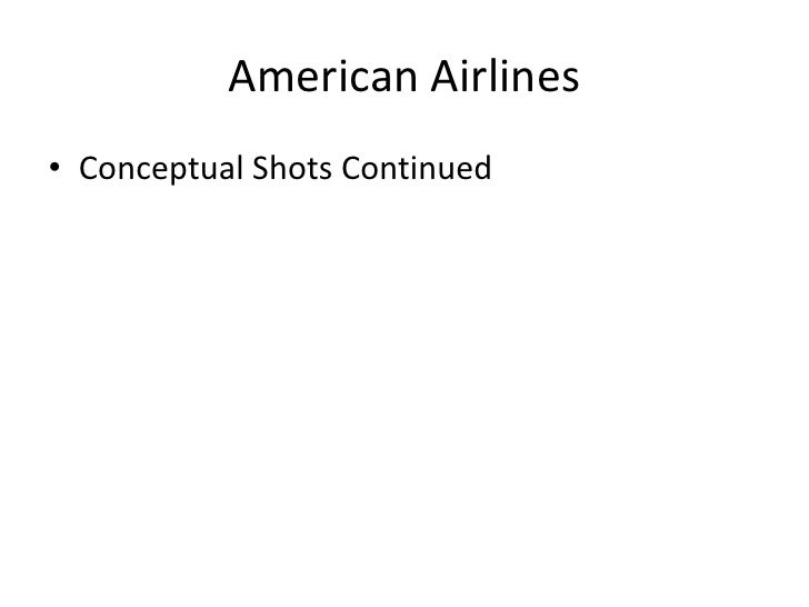 American Airlines <br />Conceptual Shots Continued<br />