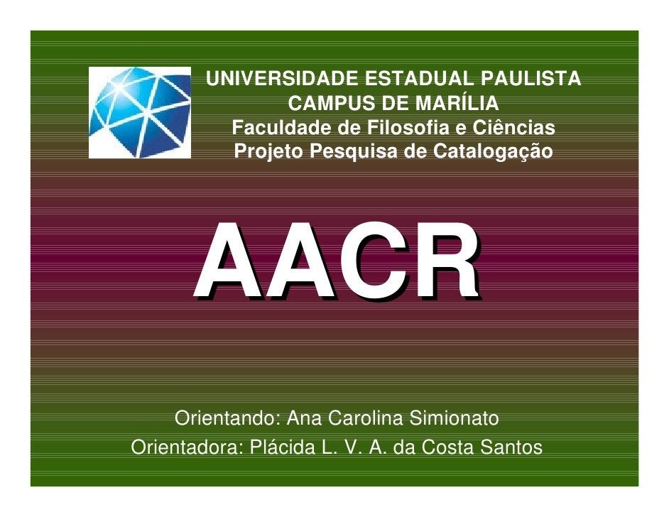 UNIVERSIDADE ESTADUAL PAULISTA                CAMPUS DE MARÍLIA           Faculdade de Filosofia e Ciências           Proj...