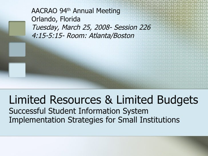 Limited Resources & Limited Budgets Successful Student Information System Implementation Strategies for Small Institutions...
