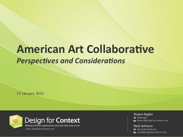 www.designforcontext.com   Duane  Degler     @ddegler     duane@designforcontext.com   Neal  Johnson   ...