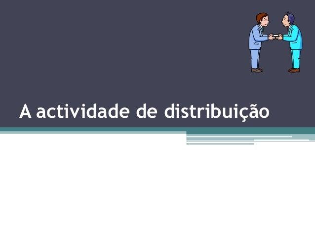 A actividade de distribuição
