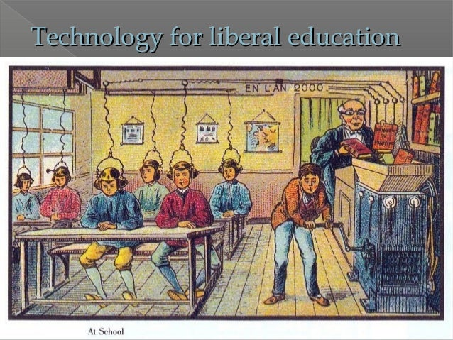 Technology for liberal educationTechnology for liberal education