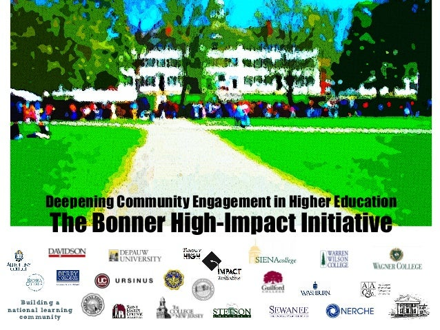 Deepening Community Engagement in Higher Education  The Bonner High-Impact Initiative  Building a national learning commun...