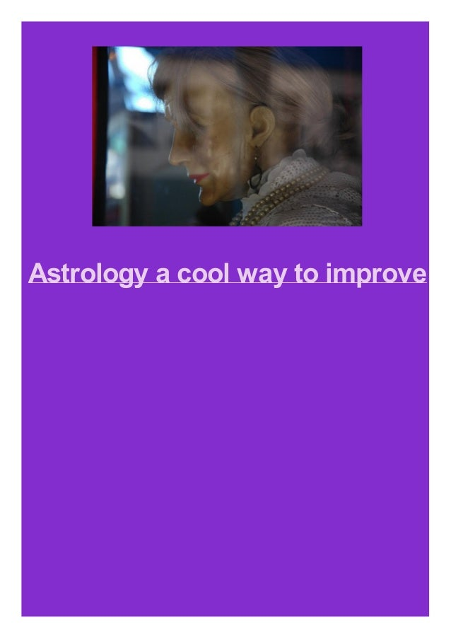 Astrology a cool way to improve