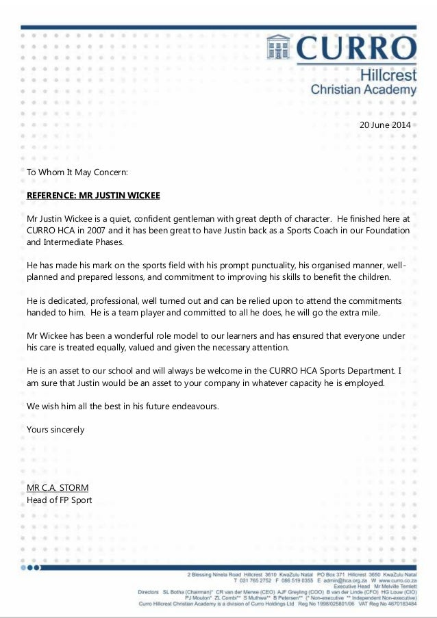 20 June 2014 To Whom It May Concern: REFERENCE: MR JUSTIN WICKEE Mr Justin Wickee is a quiet, confident gentleman with gre...
