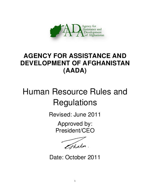 1 AGENCY FOR ASSISTANCE AND DEVELOPMENT OF AFGHANISTAN (AADA) Human Resource Rules and Regulations Revised: June 2011 Appr...