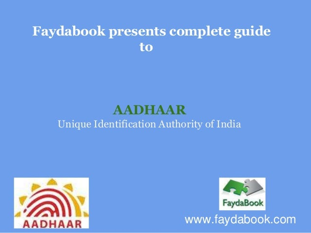 Faydabook presents complete guide              to               AADHAAR   Unique Identification Authority of India        ...
