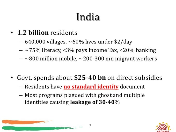 India• 1.2 billion residents   – 640,000 villages, ~60% lives under $2/day   – ~75% literacy, <3% pays Income Tax, <20% ba...