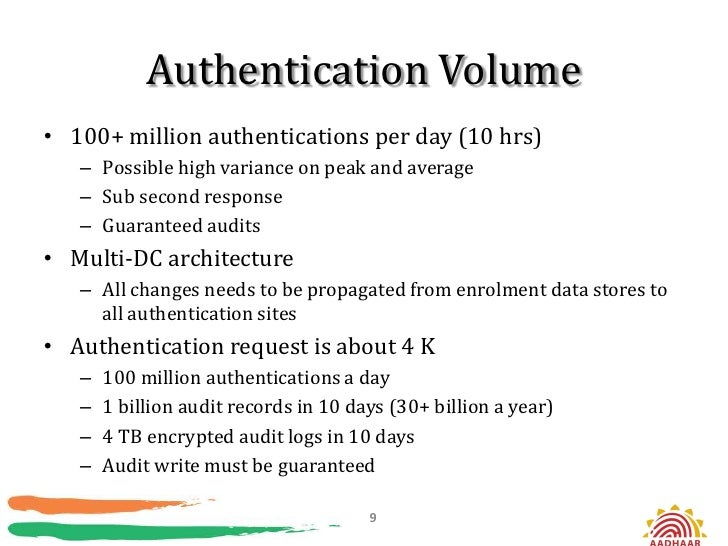 Authentication Volume• 100+ million authentications per day (10 hrs)   – Possible high variance on peak and average   – Su...
