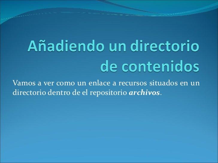 Vamos a ver como un enlace a recursos situados en un directorio dentro de el repositorio  archivos .
