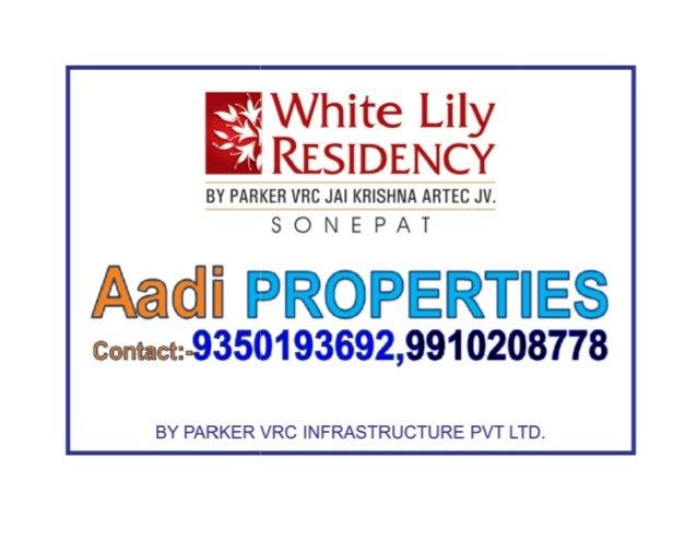 Parker White Lily Residency, Sonepat - Aadi Properties..Pvt