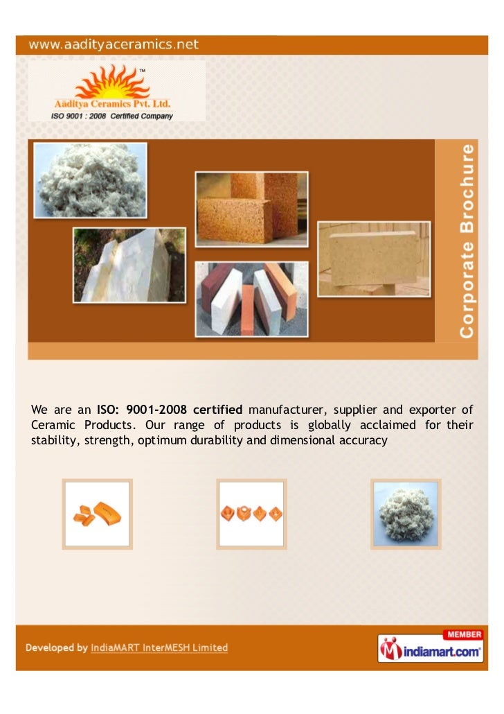 We are an ISO: 9001-2008 certified manufacturer, supplier and exporter ofCeramic Products. Our range of products is global...