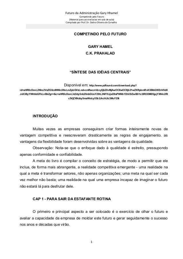 Futuro da Administração Gary Hhamel Competindo pelo Futuro (Material para uso exclusivo em sala de aula) Compilado por Pro...