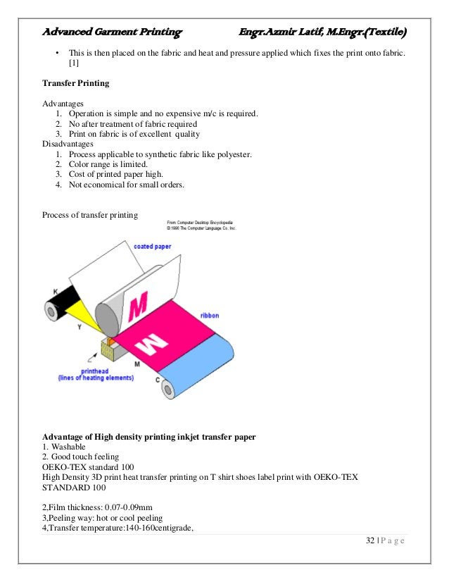 Advanced Garment Printing Engr.Azmir Latif, M.Engr.(Textile) 32   P a g e • This is then placed on the fabric and heat and...
