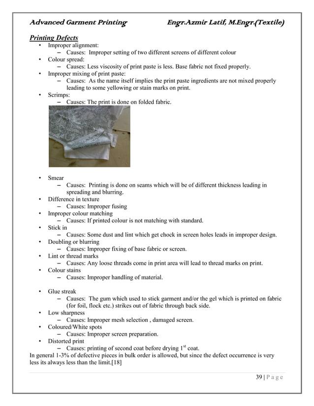 Advanced Garment Printing Engr.Azmir Latif, M.Engr.(Textile) 39   P a g e Printing Defects • Improper alignment: – Causes:...