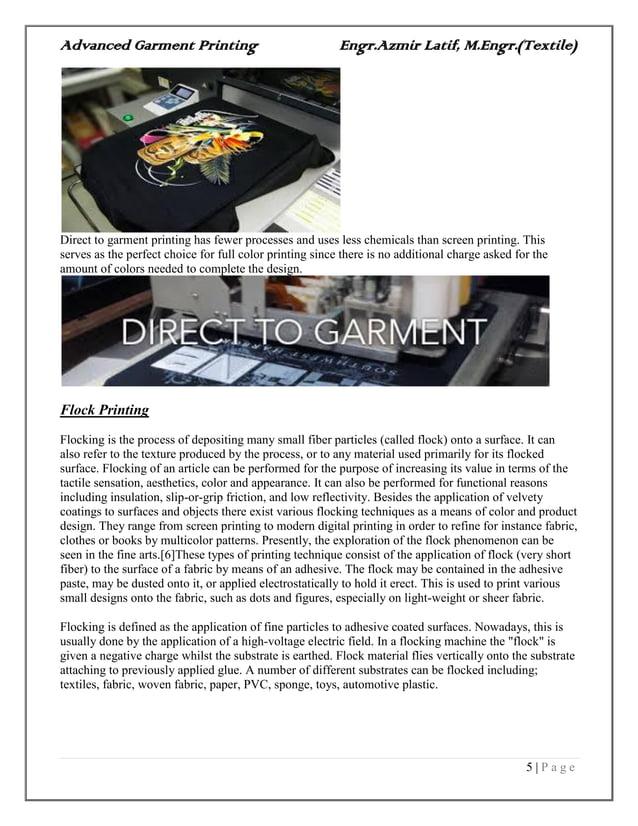 Advanced Garment Printing Engr.Azmir Latif, M.Engr.(Textile) 5   P a g e Direct to garment printing has fewer processes an...