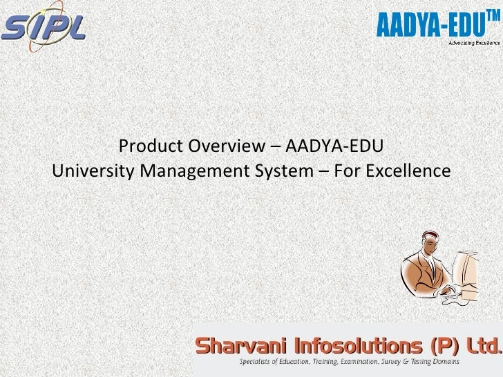 Product Overview – AADYA-EDU University Management System – For Excellence