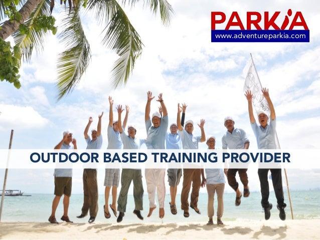 OUTDOOR BASED TRAINING PROVIDER www.adventureparkia.com