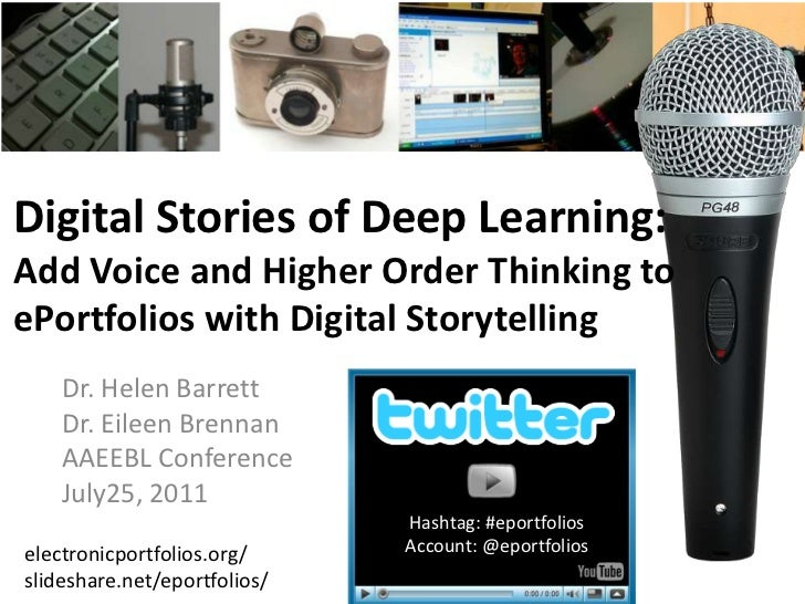 Digital Stories of Deep Learning: Add Voice and Higher Order Thinking to ePortfolios with Digital Storytelling<br />Dr. He...