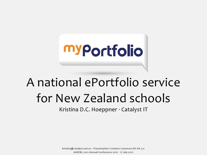 A national ePortfolio service     for New Zealand schools        Kristina D.C. Hoeppner ·∙ Catalyst...