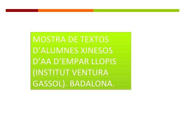 MOSTRA DE TEXTOS D'ALUMNES XINESOS D'AA D'EMPAR LLOPIS (INSTITUT VENTURA GASSOL). BADALONA.