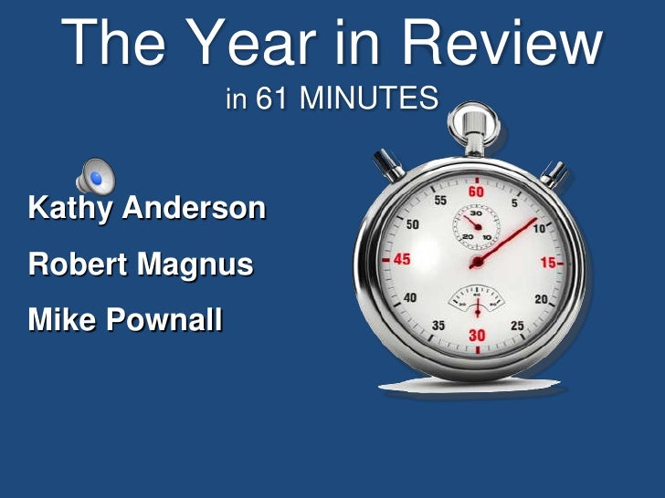 The Year in Reviewin 61 MINUTES<br />Kathy Anderson        Robert Magnus         Mike Pownall<br />