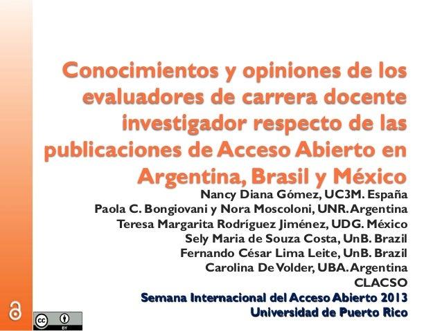 Conocimientos y opiniones de los evaluadores de carrera docente investigador respecto de las publicaciones de Acceso Abier...