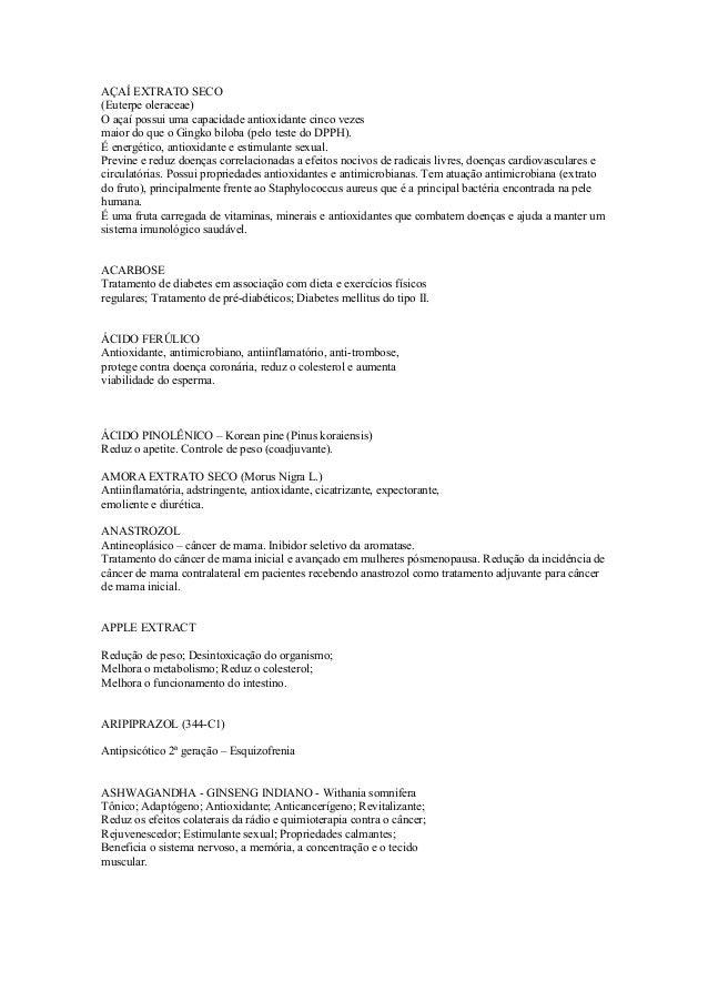 AÇAÍ EXTRATO SECO(Euterpe oleraceae)O açaí possui uma capacidade antioxidante cinco vezesmaior do que o Gingko biloba (pel...