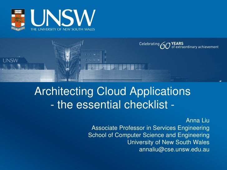 Architecting Cloud Applications    - the essential checklist -                                              Anna Liu      ...
