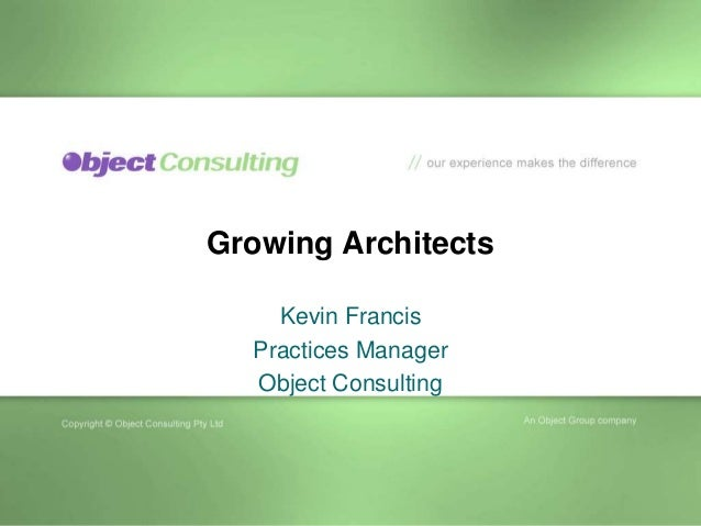 Growing Architects Kevin Francis Practices Manager Object Consulting