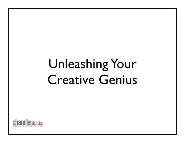 Unleashing YourCreative Genius