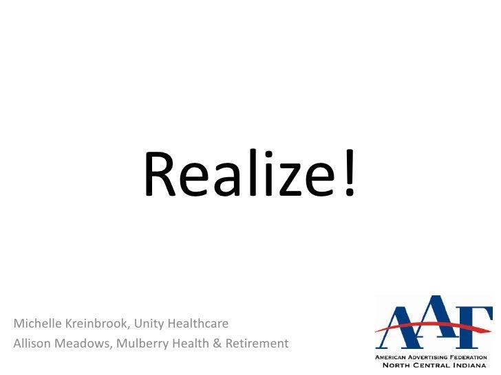 Realize! Michelle Kreinbrook, Unity Healthcare Allison Meadows, Mulberry Health & Retirement