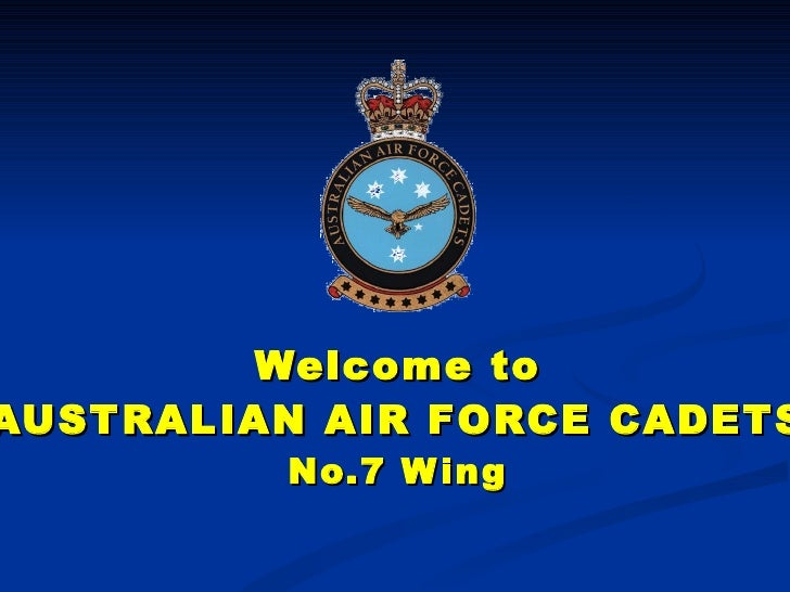 Welcome to AUSTRALIAN AIR FORCE CADETS No.7 Wing