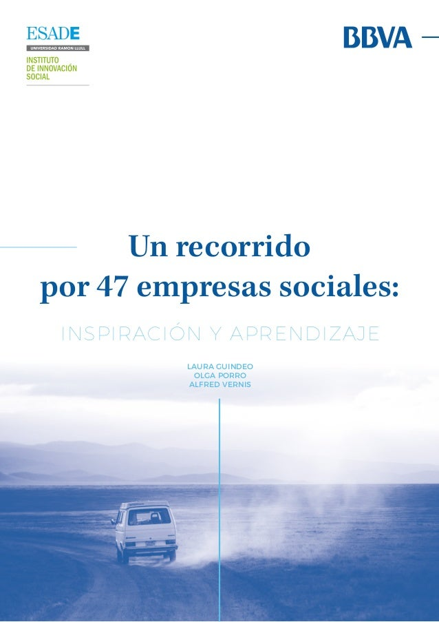 Un recorrido por 47 empresas sociales: INSPIRACIÓN Y APRENDIZAJE LAURA GUINDEO OLGA PORRO ALFRED VERNIS