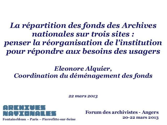 La répartition des fonds des Archives nationales sur trois sites : penser la réorganisation de l'institution pour répondre...