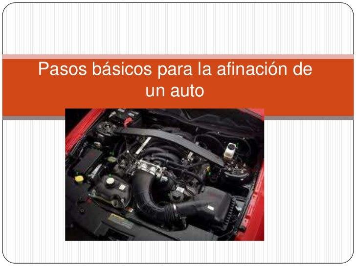 Pasos básicos para la afinación de            un auto