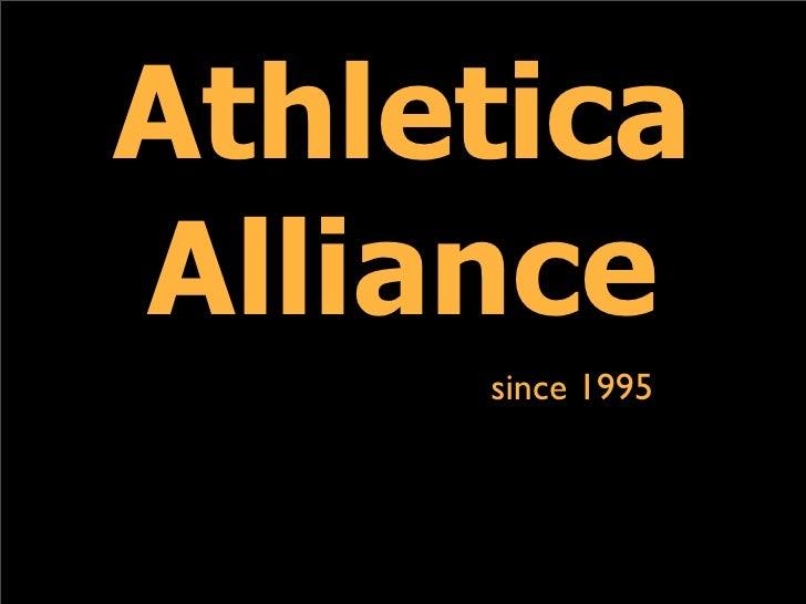 Athletica Alliance      since 1995