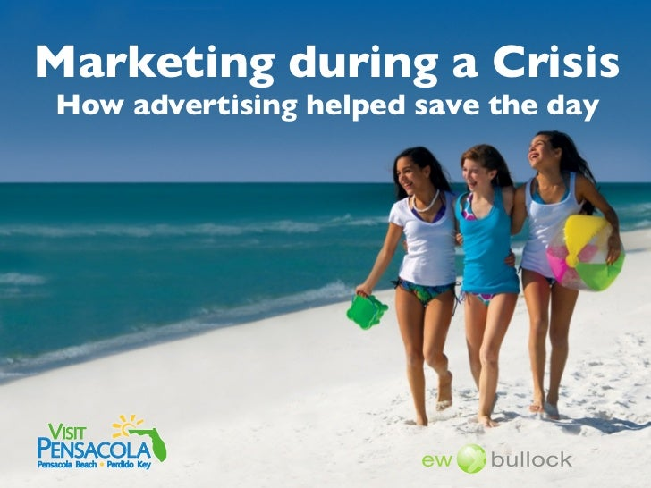 Marketing during a Crisis    How advertising helped save the day VISITPENSACOLAPensacola Beach • Perdido Key