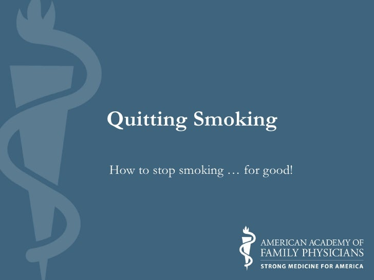 Quitting SmokingHow to stop smoking … for good!