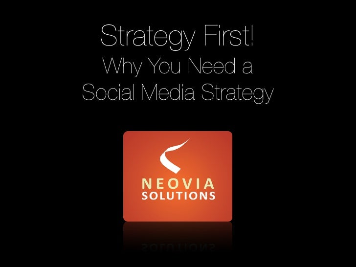 Strategy First!   Why You Need a Social Media Strategy