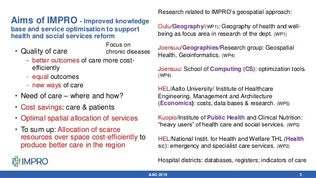 2 Aims of IMPRO - Improved knowledge base and service optimisation to support health and social services reform • Quality ...