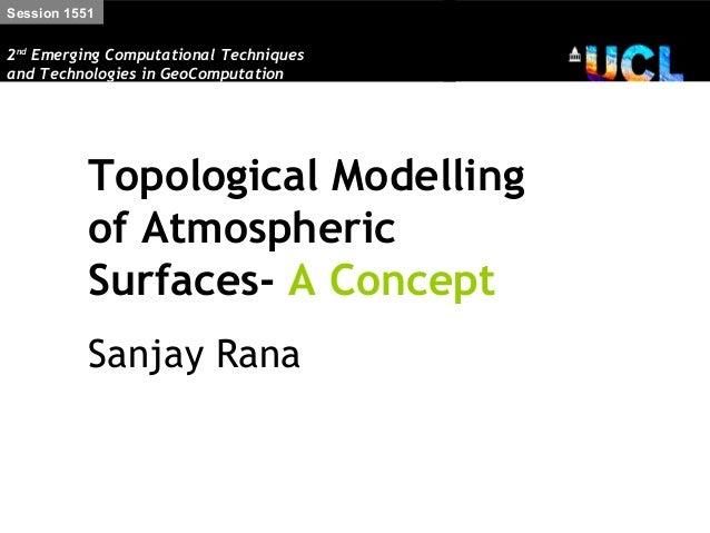 Session 15512nd Emerging Computational Techniquesand Technologies in GeoComputation           Topological Modelling       ...