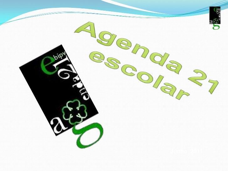 Agenda 21 escolar<br />Junho_2011<br />
