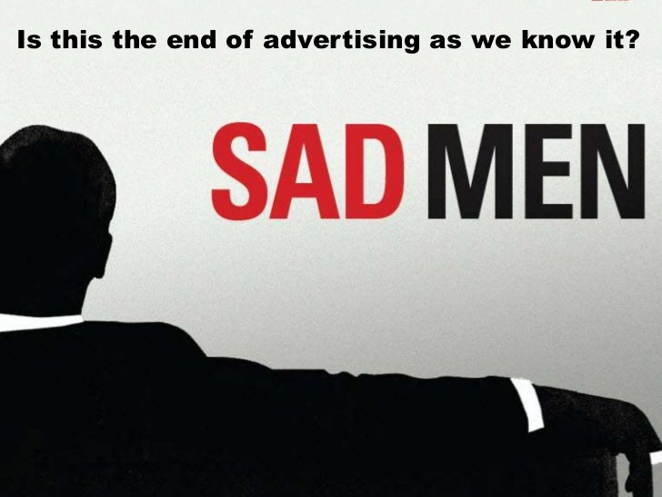Is this the end of advertising as we know it?