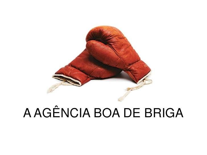 A AGÊNCIA BOA DE BRIGA<br />