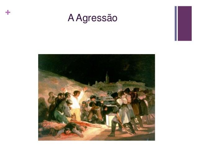 + A Agressão